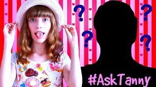 #AskTanny Есть ли у меня парень?!