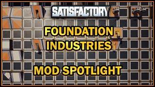 Foundation Industries. An Overhaul We Need? Mod Spotlight Satisfactory Game