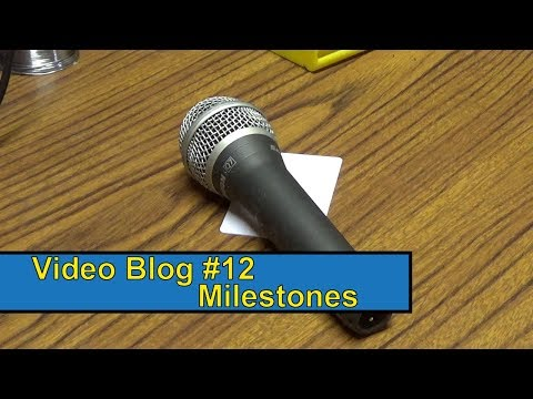 Video Blog12 - Milestones