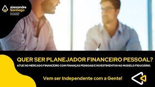 Seja um Planejador Financeiro Pessoal | Santiago Planejamento Financeiro