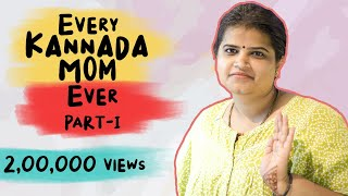 Every Kannada Mom | Mother's Day Special 2018 | TROLL HAIKLU | PART 1 |