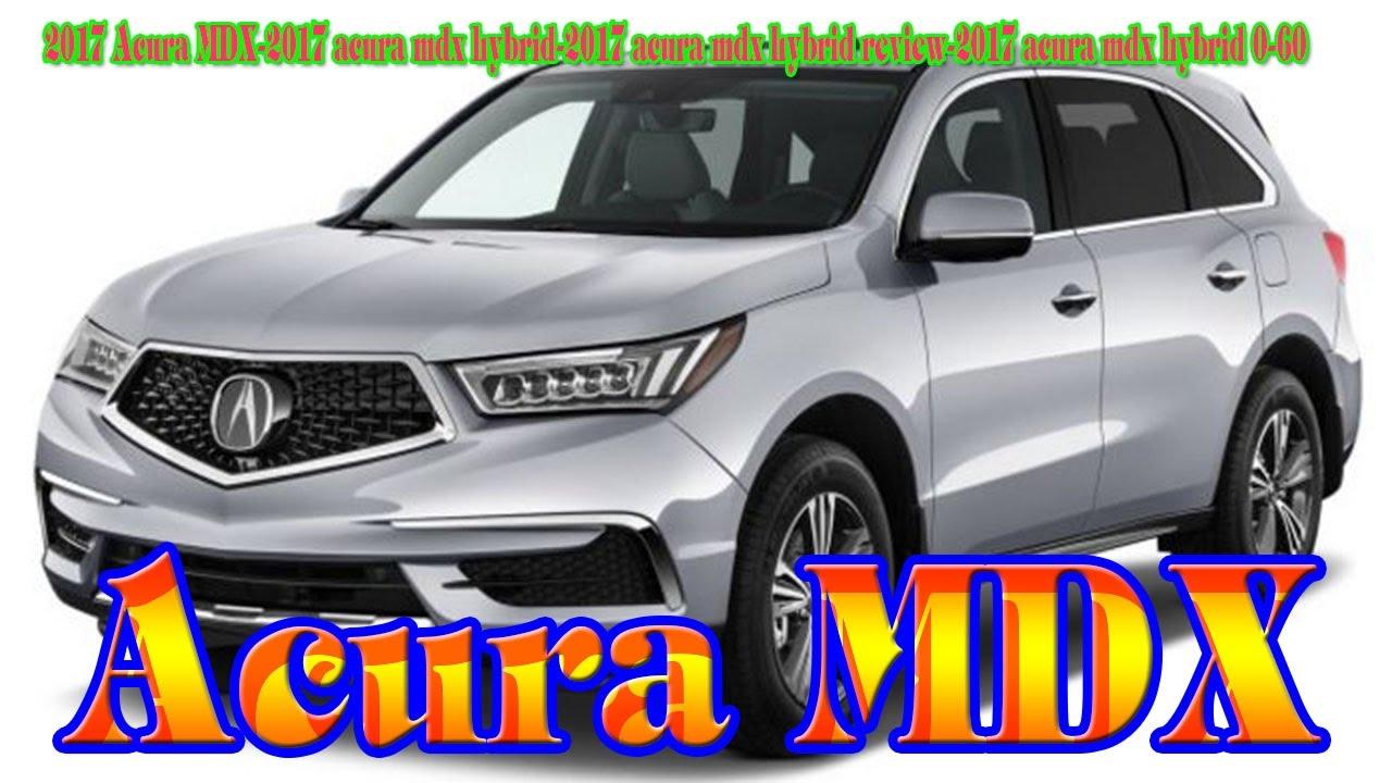 2017 Acura Mdx Hybrid Review 0 60