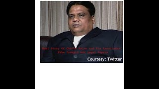 Real Story Of Chhota Rajan and His Associates Fake Passprt and Legal Papers