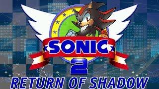 Sonic 2: Return of Shadow - Walkthrough (First Public Demo)