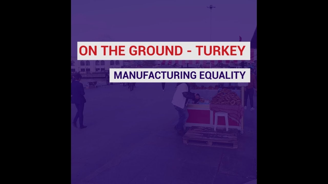 Manufacturing Equality in Turkey | AFD - Agence Française de