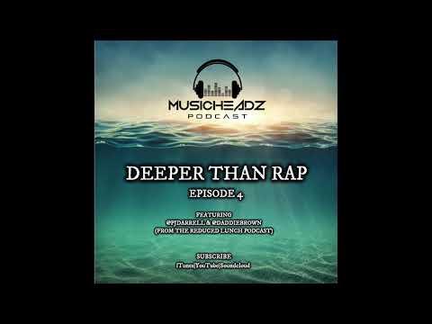 Musicheadz Podcast Episode 4: Deeper Than Rap