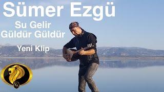 Su Gelir Güldür Güldür- Sümer Ezgü (Official Video) #2016