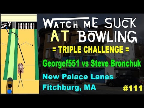 Watch Me Suck at Bowling Triple Challenge! (Ep #111) Georgef551 Vs. Steve Bronchuk