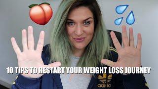10 TIPS ON HOW I AM RESTARTING MY WEIGHT LOSS JOURNEY  | LoseitlikeLauren