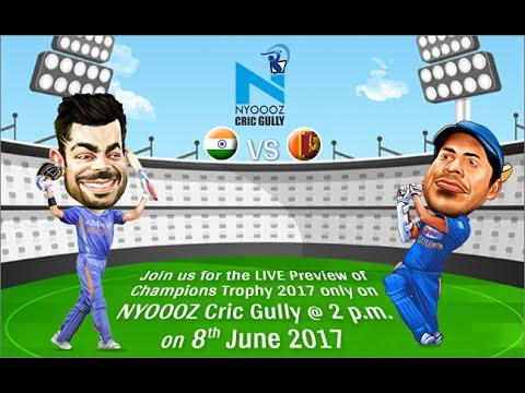 Live India vs SriLanka Champions Trophy 2017 match preview only on NYOOOZ Cric Gully