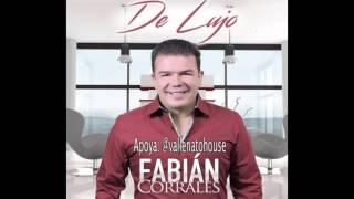 07 Todo En Chanza Fabian Corrales & Leonardo Farfan De Lujo Audio HD