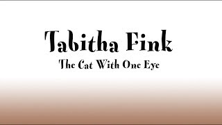 Tabitha Fink The Cat With One Eye
