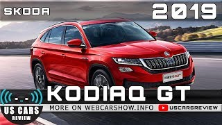 2019 SKODA KODIAQ GT Review Release Date Specs Prices