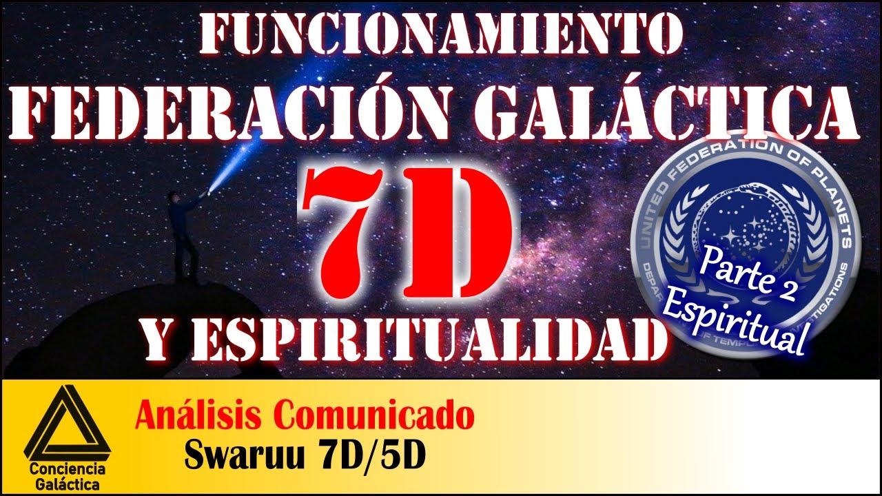 Federación Galáctica 7D y Espiritualidad: Análisis comunicado Swaruu de Erra