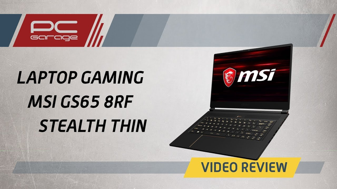 PC Garage – Video Review Laptop Gaming MSI GS65 Stealth Thin 8RF