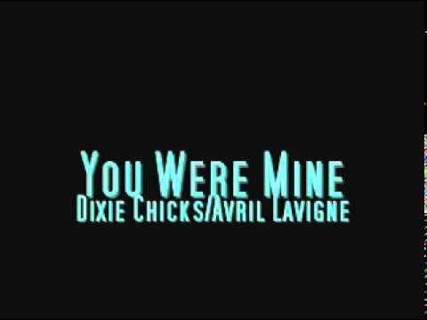 Dixie Chicks When You Were Mine