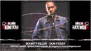 Bounty Killer - Dun Fassy [Fuss Cuss Riddim] June 2013