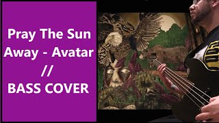 BASS COVER (With Tabs) // Pray The Sun Away - Avatar
