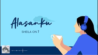 Sheila On 7 - Alasanku (Official Lyric Video)
