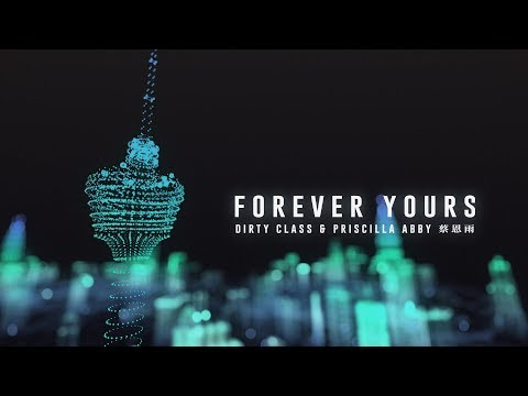 Dirty Class X 蔡恩雨 Priscilla Abby《Forever Yours》官方歌詞版 Official Lyric Video