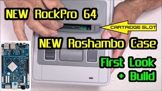 First Look: RockPro 64 & Roshambo Super Famicom Case + BUILD