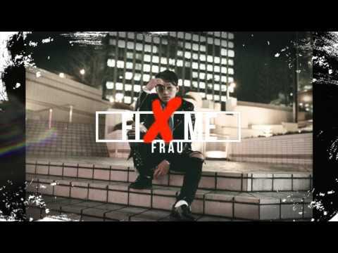 FRAU - FIX ME