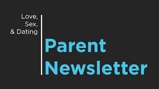 Love, Sex, and Dating: Parent Newsletter