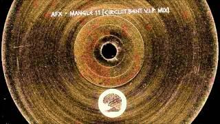 AFX - Mangle 11 [Circuit Bent V.I.P. Mix]