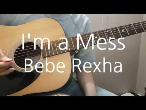 Bebe Rexha - I'm A Mess Guitar Cover