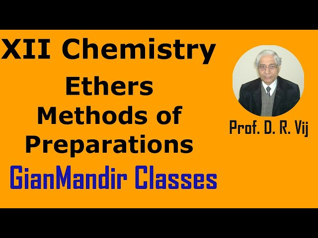 XII Chemistry | Ethers | Methods of Preparations by Gaurav Sir