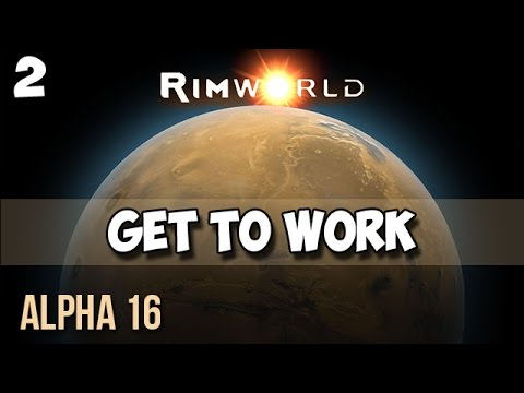 2. Rimworld Alpha 16 Let's Play Guide:  Helms Derp - GET TO WORK!!
