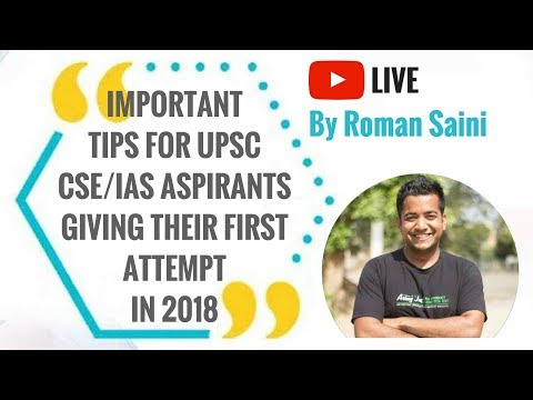 Important Tips for UPSC CSE/IAS aspirants giving their first attempt in 2018 - Roman Saini