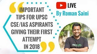 Important Tips for UPSC CSEIAS 2018 aspirants giving their First Attempt by Roman Saini