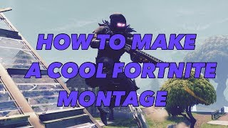 HOW TO MAKE A SICK FORTNITE MONTAGE ON THE PS4! - TUTORIAL (UPDATED VERSION IN DESCRIPTION)