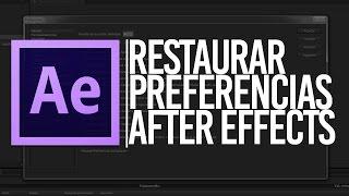 Restaurar o restablecer preferencias por defecto en After Effects