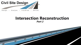 Civil Site Design v17.01 - Intersection Reconstruction - Part 2