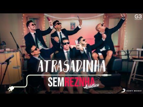 Sem Reznha Acústico - Atrasadinha - Felipe Araújo ft Ferrugem Vinicius Junior