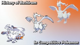 How GOOD was Reshiram ACTUALLY? - History of Reshiram in Competitive Pokemon