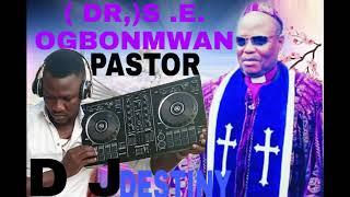 #S.E.OGBONMWAN BEST OF OGBONMWAN MUSIC BY DJ DESTINY