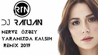 Dj Ratuan Aksu - Merve Özbey Yaramızda Kalsın Remix 2019