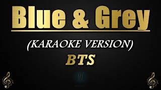Blue & Grey - BTS (Karaoke/Instrumental)