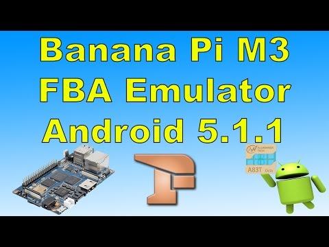 Banana Pi M3 FBA Final Burn Alpha Emulator Test Android 5.1.1 8 Core Cpu