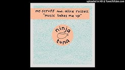 Mr Scruff Feat: Alice Russell - Music Takes Me Up