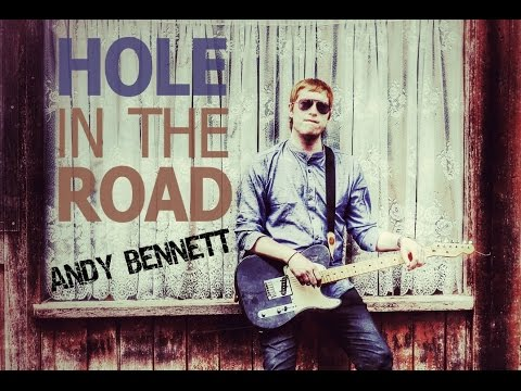 Official # Andy Bennett - Hole in the Road