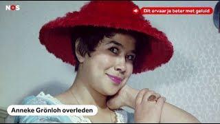 OVERLEDEN: Anneke Grönloh zong tot het niet meer ging