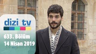 Dizi Tv 633. Bölüm   14 Nisan 2019