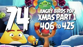 Let's Play Angry Birds Pop Part 74 - Levels 406 to 425 - Christmas Part 1