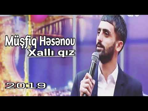 Müşfiq Həsənov - Xallı Qız (2019) YENİ TOY MAHNISI