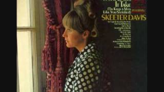 Watch Skeeter Davis What Does It Take to Keep A Man Like You Satisfied video
