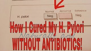 Cure H. Pylori Without Antibiotics? With Test Proof!